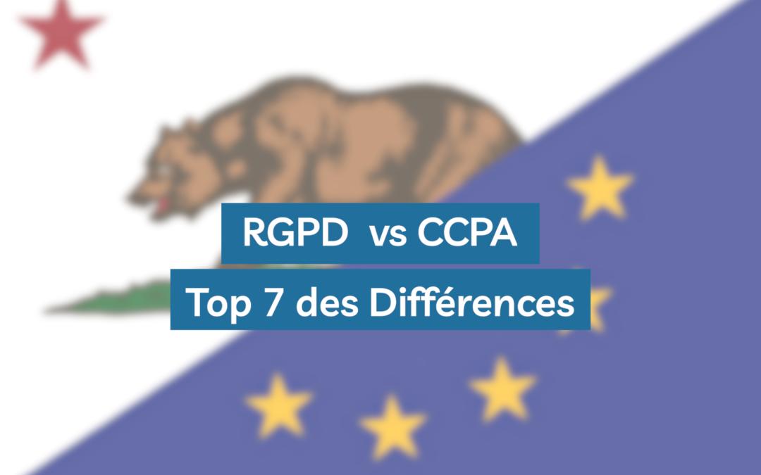 RGPD vs CCPA : Les 7 différences à connaître pour votre conformité
